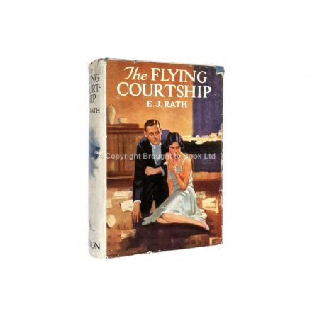 The Flying Courtship by E.J. Rath Publisher's File Copy First Edition Nelson 1929
